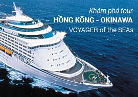 Tour du thuyền 5 sao Voyager of the Seas đi Hồng Kông, Nhật Bản 8N