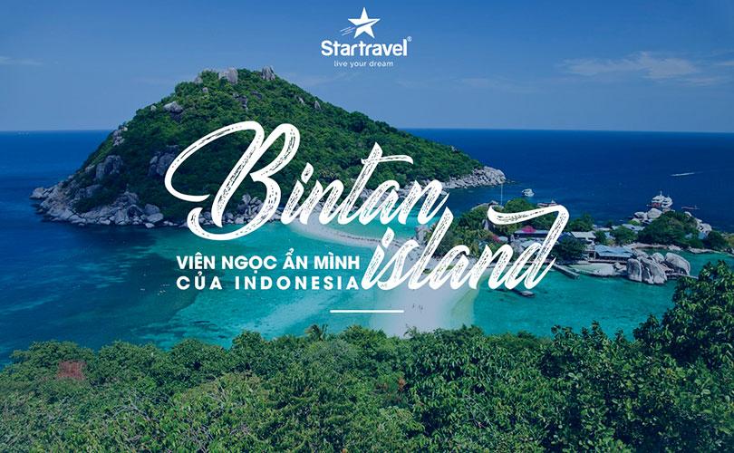 Đảo Bintan - Nét đẹp hoang sơ của Indonesia
